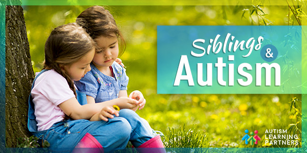Autism Learning Partners - Siblings and Autism