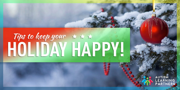 ALP - Tips to Keep Your Holiday Happy